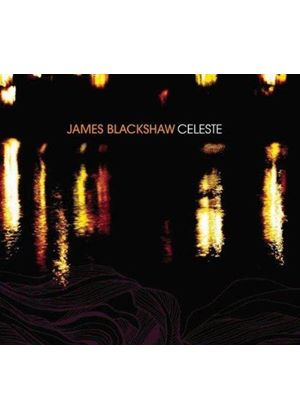 James Blackshaw - Celeste