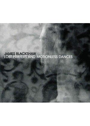 James Blackshaw - Lost Prayers And Motionless Dances (Music CD)