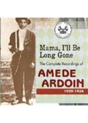 Amede Ardoin - Mama I'll Be Long Gone (The Complete Recordings 1929-1934) (Music CD)