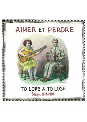 Various Artists - Aimer Et Perdre (To Love & To Lose Songs, 1917-1934) (Music CD)