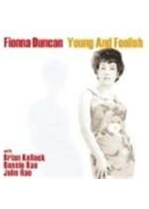 Fionna Duncan - Young And Foolish