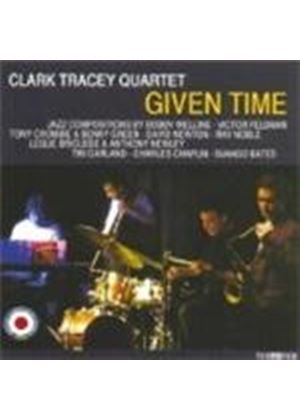 Clark Tracey Quartet - Given Time