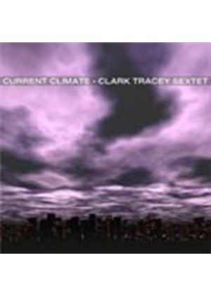 Clark Tracey Sextet - Current Climate (Music CD)