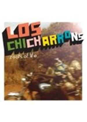 Los Chicharrons - Roots Of Life (Music CD)