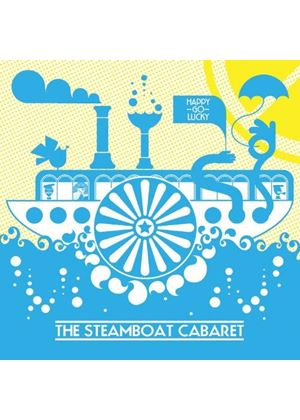 Steamboat Cabaret - Happy Go Lucky (Music CD)