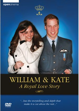 William And Kate - A Royal Love Story