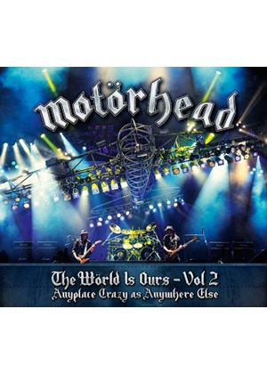 Motörhead - World Is Ours, Vol. 2 - Anyplace Crazy As Anywhere Else (+DVD)