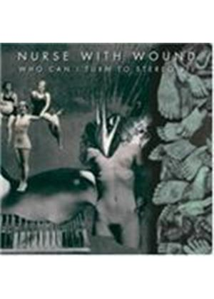 Nurse with Wound - Who Can I Turn to Stereo [Remastered] (Music CD)