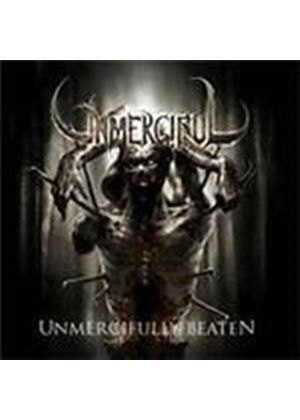 Unmerciful - Unmercifully Beaten (Music CD)