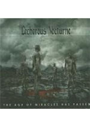 Lecherous Nocturne - Age Of Miracles Has Passed, THe (Music CD)