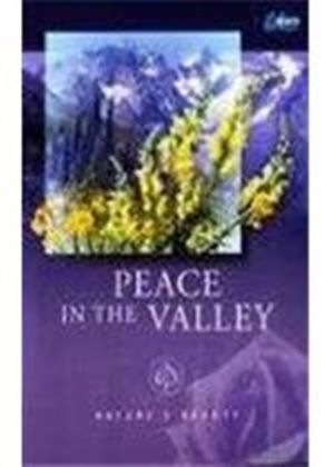 Nature's Beauty - Peace In The Valley