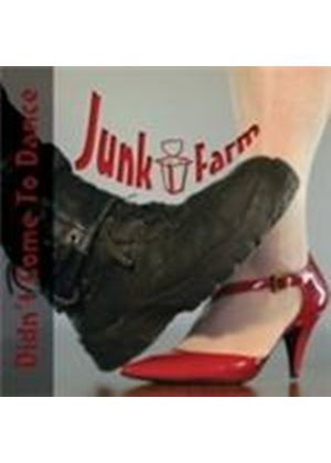 Junk Farm - Didn't Come To Dance (Music CD)