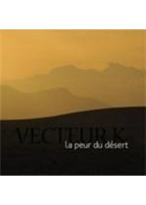 Vecteur K - La Peur Du Desert (Music CD)