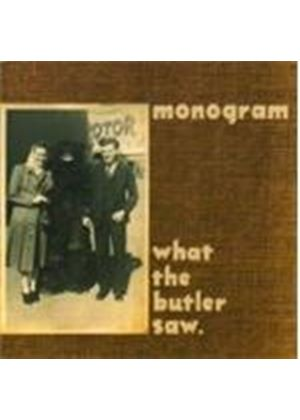 Monogram - What The Butler Saw
