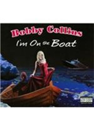 Bobby Collins - I'm On The Boat (Parental Advisory) [PA] (Music CD)