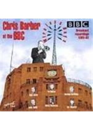 Chris Barber - Chris Barber At The BBC (Wireless Days 1961-1962)