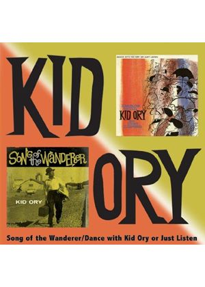 Kid Ory - Songs of the Wanderer/Dance with Kid Ory or Just Liten (Music CD)