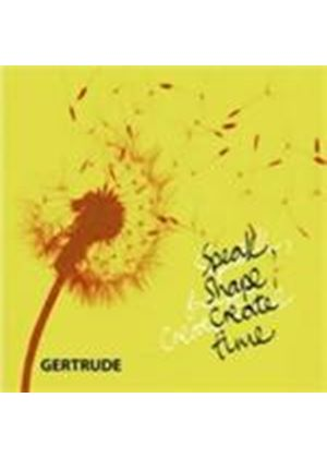 Gertrude - Speak Shape Create Time (Music CD)