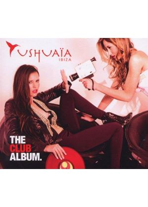 Various Artists - Ushuaia Ibiza (The Club Album) (Music CD)
