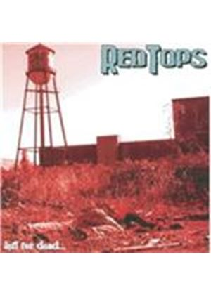 Red Tops - Left for Dead (Music CD)