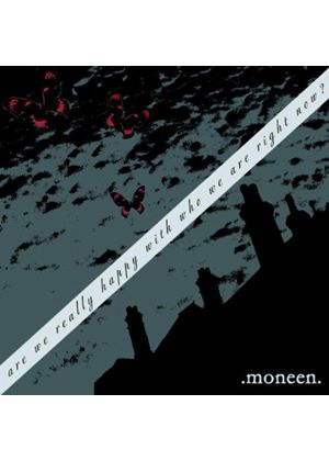 Moneen - Are We Happy With Who We Are Right Now? [US Import]