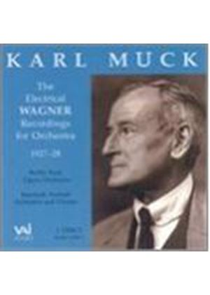 Karl Muck - Electrical Wagner Recordings For Orchestra