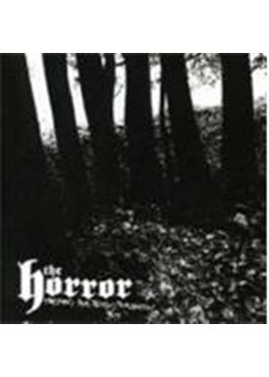HORROR - FEAR THE TERROR THE HORROR