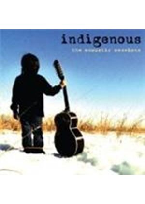 Indigenous - Acoustic Sessions, The (Music CD)