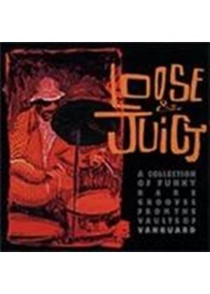 Various Artists - Loose And Juicy (A Collection Of Funky Rare Grooves From The Vaults Of Vanguard)