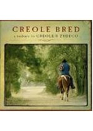 Various Artists - Creole Bred (A Tribute To Creole & Zydeco)