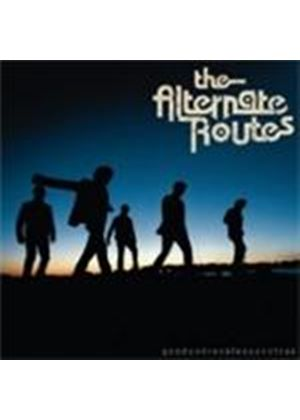 Alternate Routes - Good And Reckless And True (Music CD)