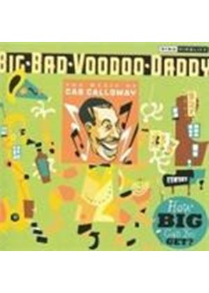 Big Bad Voodoo Daddy - How Big Can You Get It (The Music Of Cab Calloway) (Music CD)