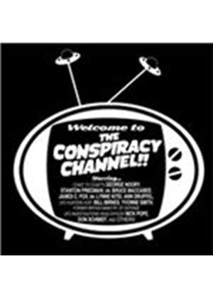 Conspiracy Channel - Welcome to the Conspiracy Channel (Music CD)