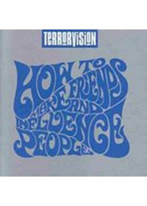 Terrorvision - How To Make Friends And Influence People (Music CD)