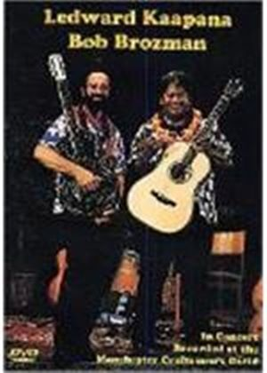 Ledward Kaapana And Bob Brozman In Concert