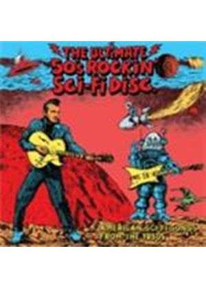 Various Artists - Ultimate 50's Rockin' Sci-fi Disc, The (Music CD)