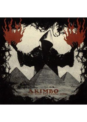 Akimbo - Forging Steel And Laying Stone