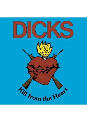 Dicks - Kill from the Heart/Hate the Police (Music CD)