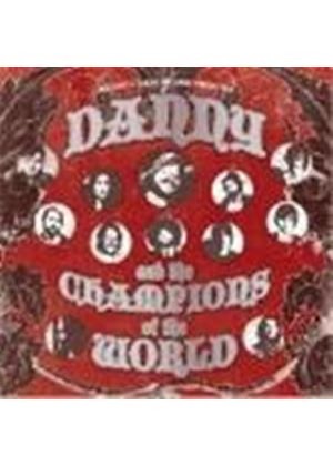 Danny And The Champions Of The World - Danny And The Champions Of The World (Music CD)