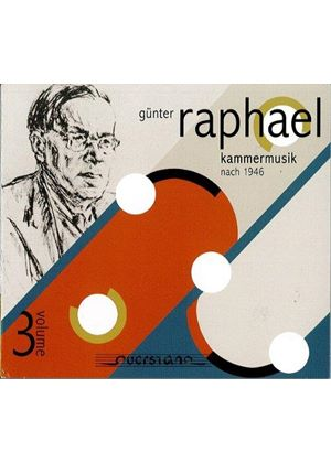 Günter Raphael: Kammermusik nach 1946, Vol. 3 (Music CD)