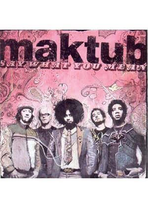 Maktub - Say What You Mean [US Import]