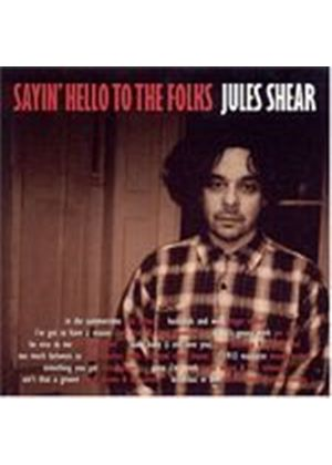 Jules Shear - Sayin Hello To The Folks (Music CD)