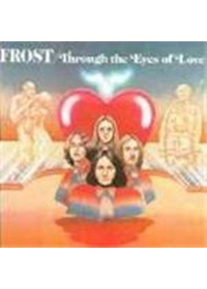 Frost (The) - Through The Eyes Of Love