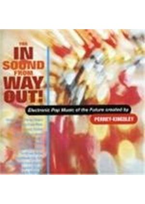 Perrey-Kingsley - The In Sound From Way Out (Music CD)
