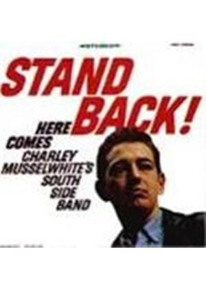 Charlie Musselwhite - Stand Back (Here Comes Charley Musselwhite's South Side Band)