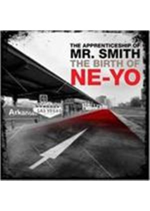 Ne-Yo - Apprenticeship Of Mr. Smith, The (The Birth Of Ne-Yo) (Music CD)