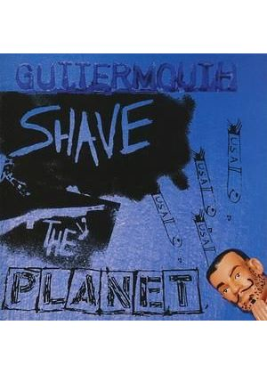 Guttermouth - Shave The Planet (Music CD)