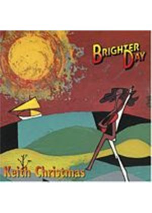 Keith Christmas - A Brighter Day (Music CD)