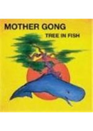 Mother Gong - Tree In Fish (Music Cd)