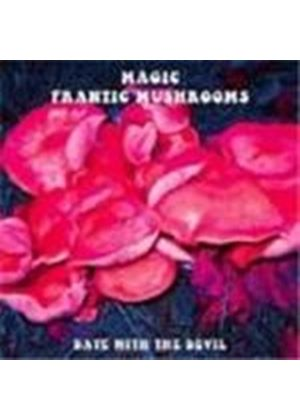 Magic Frantic Mushrooms - Date With The Devil (Music Cd)